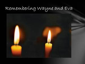 Remembering Wayne and Eva