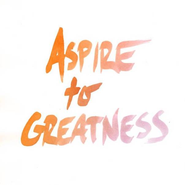 Aspire to Greatness